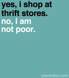 Rich OR poor I would still LOVE thrifting!