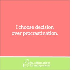 choose decision over procrastination. Affirmations for Women Business Owners from Coach Erin Affirmations For Women, Daily Positive Affirmations, Morning Affirmations, Positive Life, Affirmations Success, Entrepreneur, Words Of Affirmation, Motivational Quotes, Inspirational Quotes