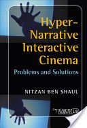 I've just received this book, Hyper-narrative Interactive Cinema, from 2008. A good introduction to the theoretical approach of israelian academic Nitzan Ben Shaul, which deals with a complex and usually misunderstood topic of how to provide a valuable narrative interactive experience without compromising the pleasures of cinematic immersion. I'm already awaiting his new one, just released through Berghahn.