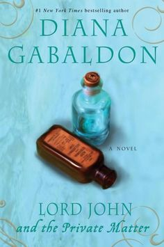 Lord John and the Private Matter Lord John Grey Series, Book 1 Series: Lord John Grey by Diana Gabaldon Outlander Books In Order, Outlander Novel, Gabaldon Outlander, Outlander 2016, Outlander Quotes, Random House, Book 1, The Book, Diana Gabaldon Books
