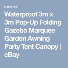 Waterproof 3m x 3m Pop-Up Folding Gazebo Marquee Garden Awning Party Tent Canopy | eBay