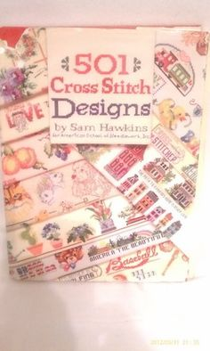 Cross Stitch Book    501 Cross Stitch Designs I have this book--it is great!!
