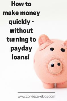 How to make money quickly without turning to payday loans
