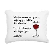 Whether you see your glass as half-empty or half-full doesn't matter. There is not enough wine in your glass. Start over.