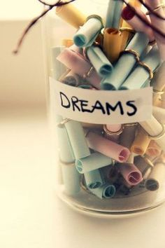 Make a jar and fill it with your dreams look back in 40 years and see how many came true