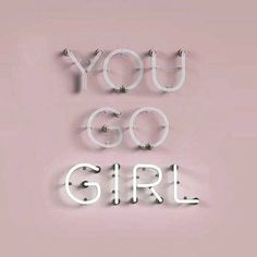 You go girl #quote