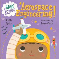 This brainy board book for the littlest learners introduces the basics of flight from birds to planes to rockets, and ties it all to baby's world.