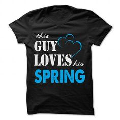 I Love This Guy Love His Spring - Funny Name Shirt !!! T-Shirts