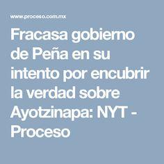 Fracasa gobierno de Peña en su intento por encubrir la verdad sobre Ayotzinapa: NYT - Proceso
