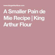 A Smaller Pain de Mie Recipe | King Arthur Flour