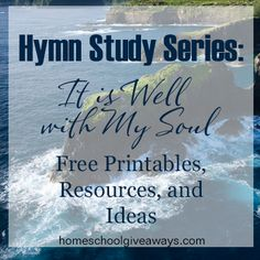 Hymn Study Series: It Is Well With My Soul Free Printables, Resources and Ideas! | Homeschool Giveaways
