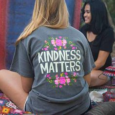 """Kindness Matters"" Comfy Tee - Life is better when you're comfy! Natural Life Comfy Tees are perfect for lounging around the house, heading to the beach or wearing to bed! This one features the sweet sentiment, ""Kindness Matters"" and a pretty floral border!"