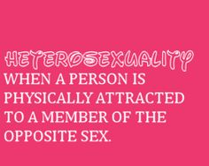 Heterosexuality [click on this image to find a short clip and analysis of bisexuality and identity politics]