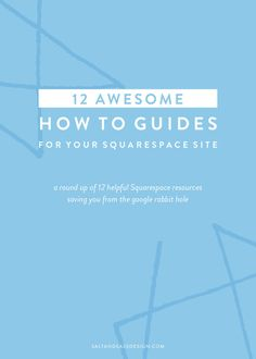 The Qurious Effect: 12 Awesome How To Guides doe for Your Squarespace Site