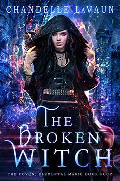 EBook The Broken Witch (The Coven: Elemental Magic Book Author Chandelle LaVaun, Got Books, I Love Books, Books To Read, Fantasy Romance, Fantasy Books, Coven, Magic Book, Books For Teens, What To Read
