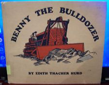 Benny The Bulldozer by Edith Thacher Hurd, illustrated Clement Hurd, RARE HC, 1947
