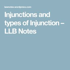 Injunctions and types of Injunction – LLB Notes