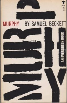 Murphy by Samuel Beckett. Grove Press (An Evergreen Book), 1958. Cover by Roy Kuhlman. With Kuhlman's signature hand-drawn type. www.roykuhlman.com