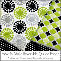How To Make Your Own Reversible Quilted Fabric- I'm Jann from Newton Custom Interiors.  A few weeks ago, I shared here on Deby's site, a tutorial about how to sew a quilted tablet cover with zippered pocket.  In the tutorial, I explained that I couldn't find reversible quilted fabric in my local fabric stores that I liked, so I decided to make my own.  There were some questions about how I made it, so today I'm going to be explaining how to make your own reversible quilted fabric.