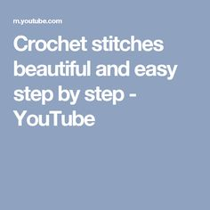 Crochet stitches beautiful and easy step by step - YouTube