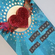LIve Hard Love Harder by Angela Ploegman for Scrapbook Adhesives by 3L blog, using 3D Foam Hearts, glitter and more!