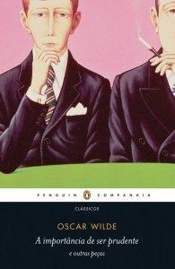 A importância de ser prudente e outras peças (Oscar Wilde)