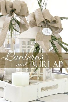 Use lanterns, burlap and bows to make a centerpiece that can easily go from summer into fall. How-to included.