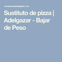 Sustituto de pizza | Adelgazar - Bajar de Peso