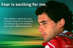 Famous quotes from very special people. Airton Senna