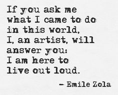 If you ask me what I came to do in this world... #quotes #authors #writers