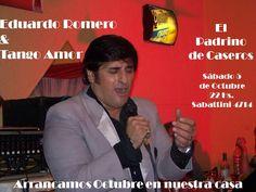 """Arrancamos Octubre con Eduardo """"Tango Amor"""" Romero en EL PADRINO de Caseros"""