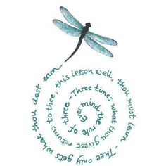 """""""Ever mind the rule of three: """"Three times what thou givest returns to thee. This lesson well, you must learn. ~ Thou only gets what thou dost earn."""" ★ (Rule of three in a spiral by a Dragonfly) Dragonfly Quotes, Dragonfly Art, Dragonfly Symbolism, Dragonfly Meaning, Dragonfly Images, Dragonfly Painting, Dragonfly Tattoo Design, Wiccan Rede, Pies Art"""