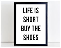 Buy The Shoes Print Shopping Gift Print Poster by PurplePrintHouse  #posterprint #poster #print #homedecor #home #decor #picture #frame #printed #typography #wallart #adventure #travel #holiday #family #love #heart