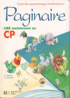 Gérard, Jourdren, Paginaire CP (1992) French Lessons, Teaching French, Learn French, Learning Resources, Language, Books, Kids, Fictional Characters, Images