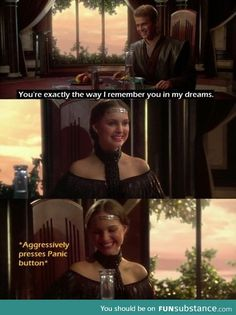 someone needs to give Anakin a list on what NOT to say to women