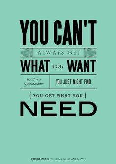 You get what you need by Petro van Vuuren