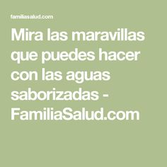 Mira las maravillas que puedes hacer con las aguas saborizadas - FamiliaSalud.com Shower Workout, Sin Gluten, Healthy Tips, Reiki, Detox, Health Fitness, Exercise, Food And Drink, Queso