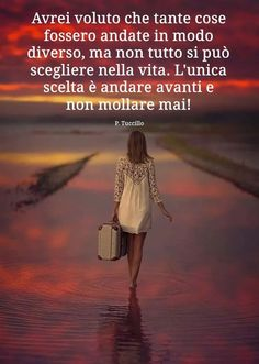 I wanted so many thinghs to have gone differently, but not everything can be chosen in life. tje only choice is to go ahead and never giv up Yoga Quotes, Life Quotes, Qoutes, Cogito Ergo Sum, Frases Love, Good Night Wallpaper, Italian Quotes, Italian Language, Hello Beautiful