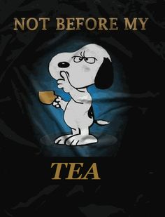 Funny Deer, Tea Quotes, Snoopy Quotes, Tea Culture, Charlie Brown And Snoopy, Brewing Tea, Tea Art, Blue Angels, Peanuts Snoopy