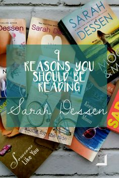 Nine Reasons You Should be Reading Sarah Dessen, author of How to Deal