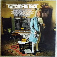 Vintage Record Collection: Switched-On Bach, Wendy (Walter) Carlos Performing on the Moog Synthesizer, Columbia Masterworks Records, Released in 1968.