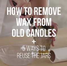 How to Remove Wax From Old Candles + 5 Ways to Reuse the Jars >> https://www.facebook.com/HGTV/videos/10153854647699213/