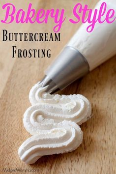 Bakery Style Buttercream frosting. Made just like a bakery and the BEST buttercream frosting you will ever make!