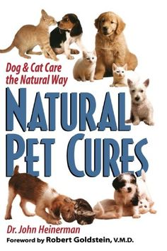 Natural Pet Cures: Dog & Cat Care the Natural Way | Thriftbooks Used Books $3.98