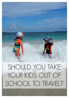 Should you take your kids out of school to travel? - Compare the costs & look at what other issues to consider before you take a term time family holiday.
