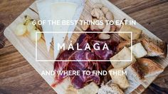 six of the best things to eat in malaga and where to find them