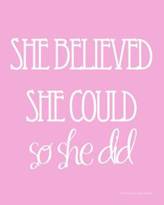 she believed she could, so she did. » Be True Image Design Blog
