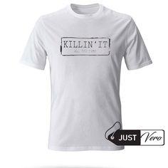 killin' it all the time T shirt size XS – 5XL