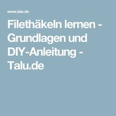 Filethäkeln lernen - Grundlagen und DIY-Anleitung - Talu.de