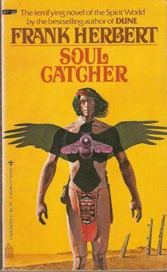 Publication: Soul Catcher  Authors: Frank Herbert Year: 1979-07-00 ISBN: 0-425-04250-2  Publisher: Berkley Books  Cover: Wayne Barlowe
